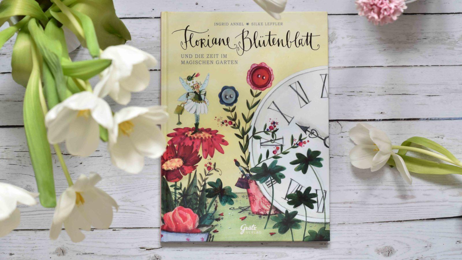 Floriane Blütenblatt – Ein modernes Märchen von Ingrid Annel, illustriert von Silke Leffler