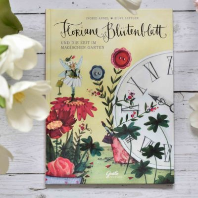 Floriane Blütenblatt modernes Märchen von Ingrid Annel illustriert von Silke Leffler